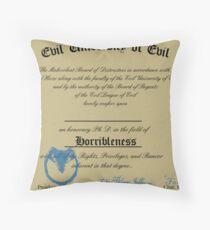 A Ph. D. in Horribleness! Throw Pillow