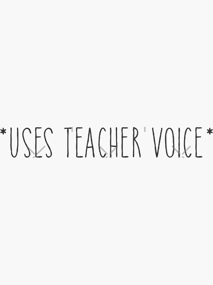 teacher voice by kamrynharris18
