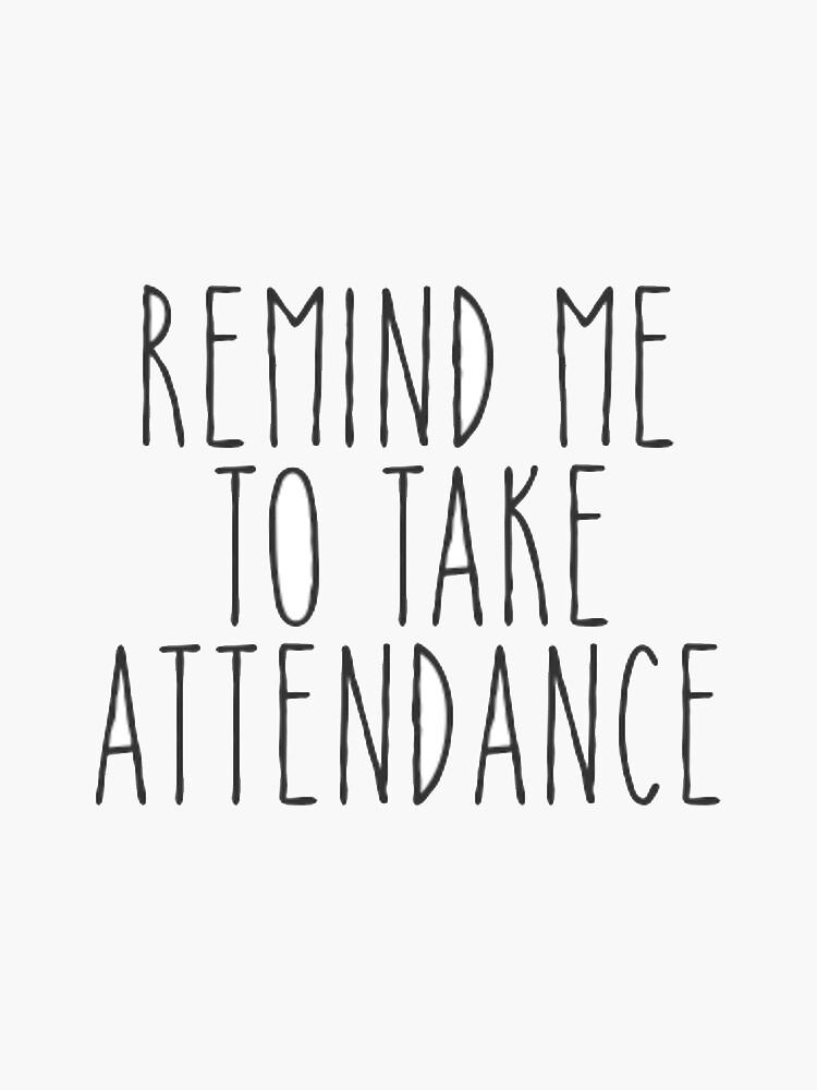 remind me to take attendance by kamrynharris18