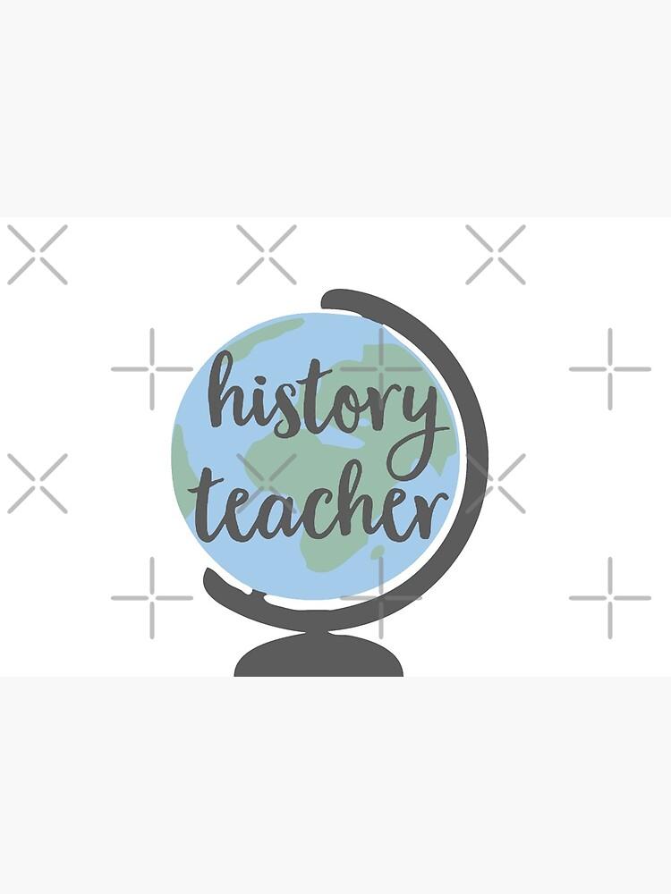 history teacher globe by kamrynharris18