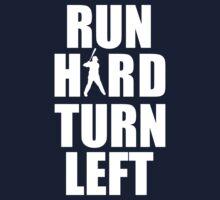 Run Hard, Turn Left | Unisex T-Shirt