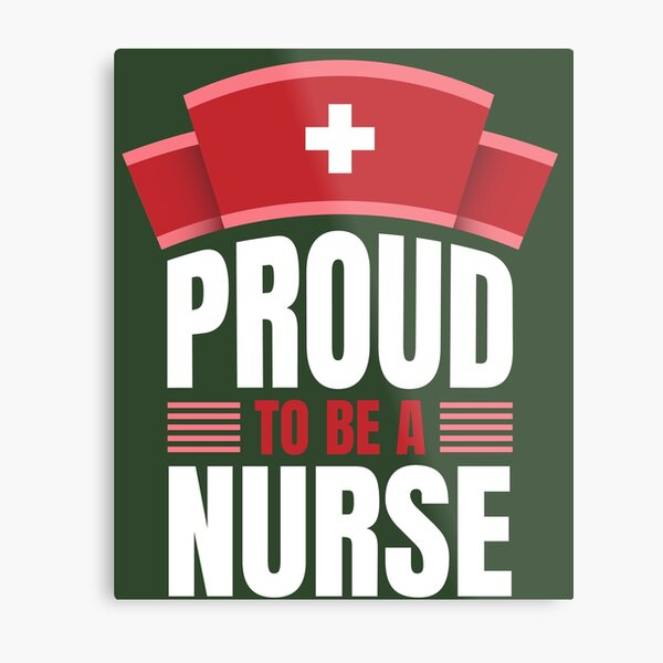 Proud to be a nurse Metal Print
