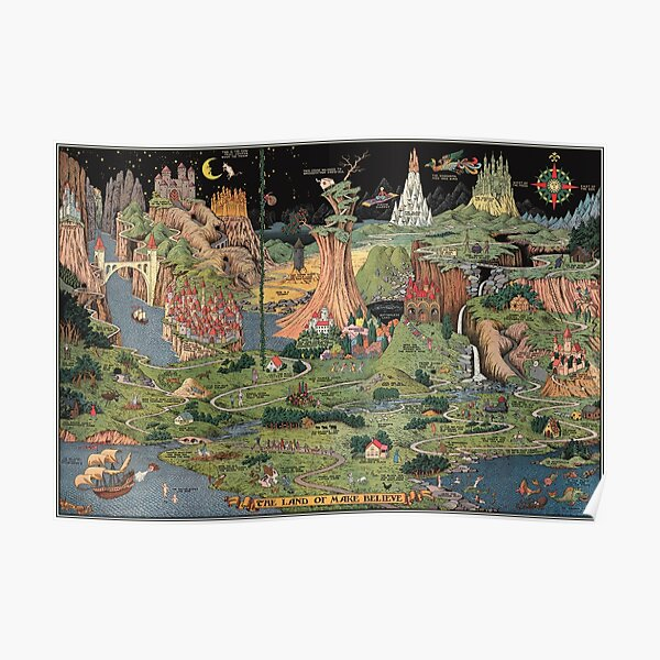 The Land of Make Believe - fairy tale art / imaginary map Poster
