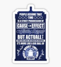 Doctor Who - Blink - People assume that time is a strict progression of cause to effect (WoodTexture) Sticker