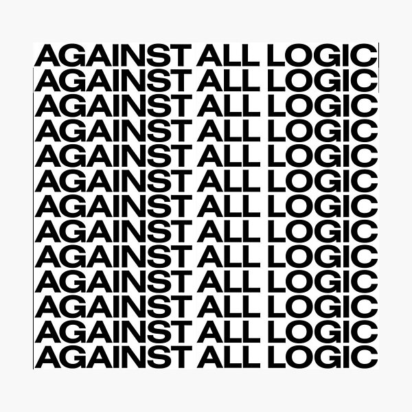 Against All Logic Photographic Print