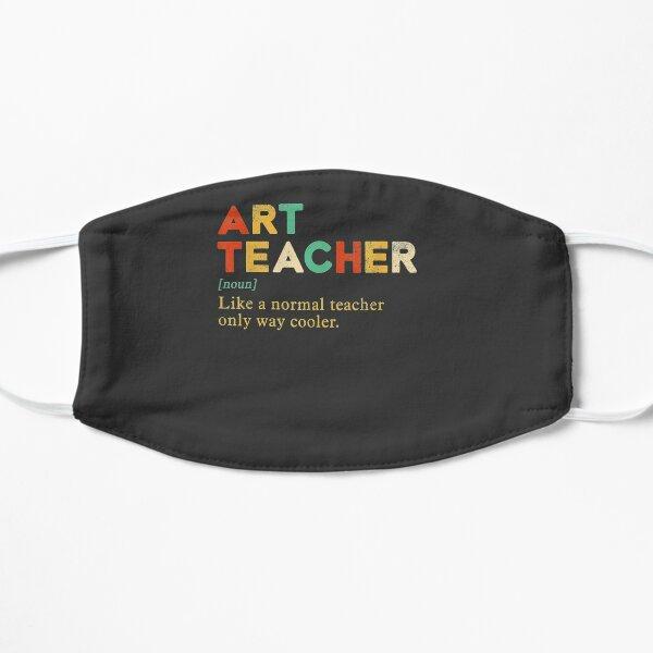 Art Teacher like a normal teacher only way cooler : Vintage Flat Mask