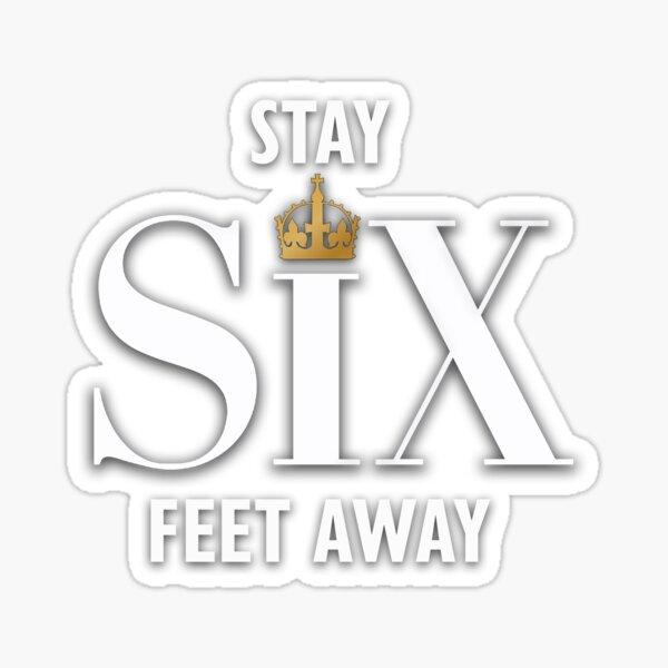 Stay Six Feet Away Sticker