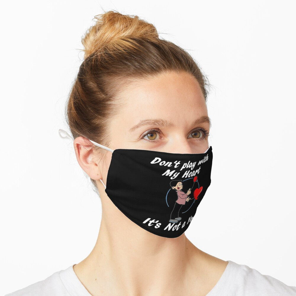 Don't play with my heart Mask