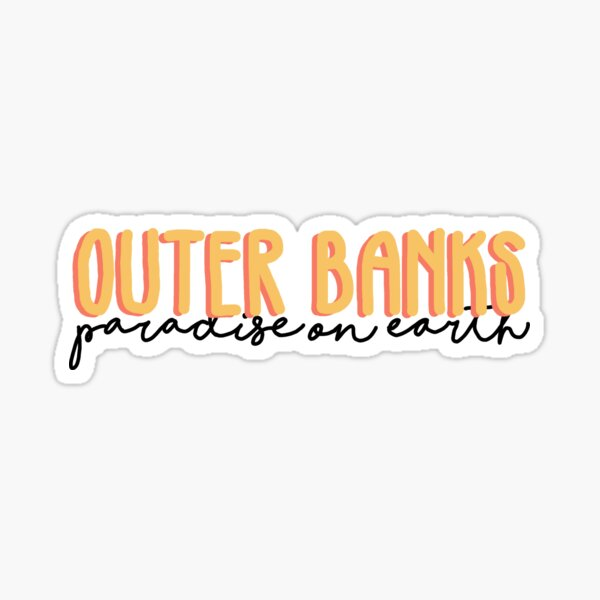 outer banks paradise on earth Sticker