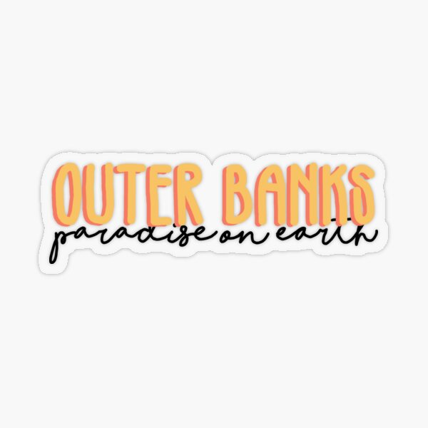 outer banks paradise on earth Transparent Sticker