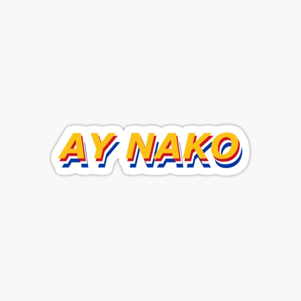 Ay nako  Sticker