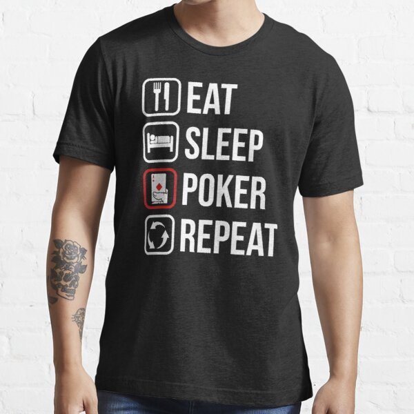 Eat sleep poker repeat Essential T-Shirt