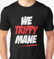 We Trippy Mane Unisex T-Shirt