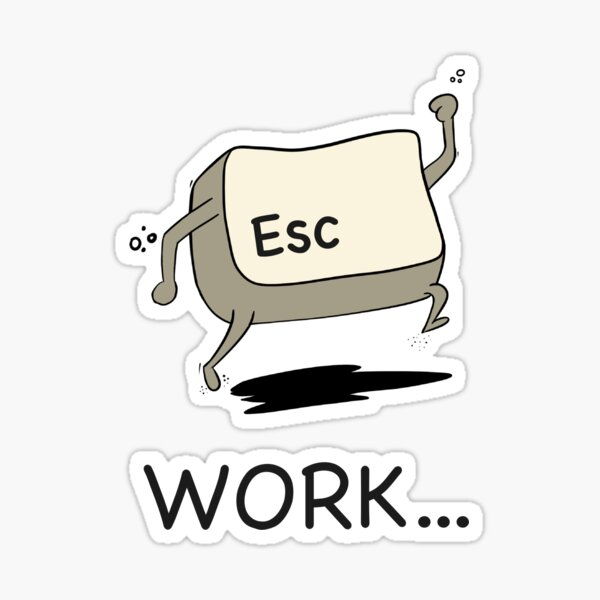 Escape Work Sticker