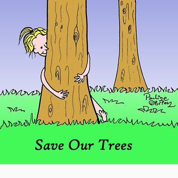 Save Our Trees by paulinegsmj
