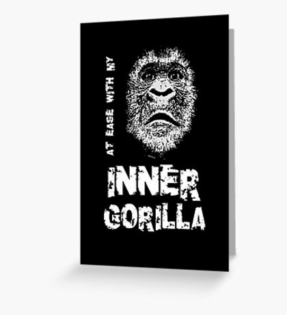 At Ease With My Inner Gorilla Greeting Card