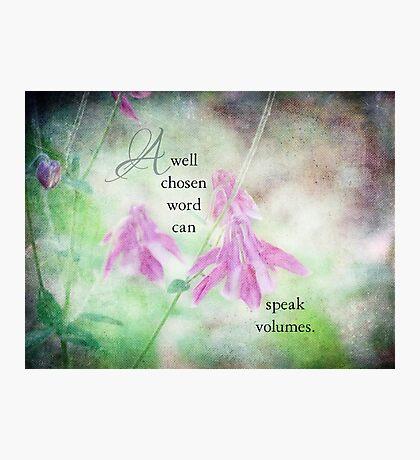 well chosen words-inspirational Photographic Print