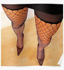 Long Sexy Legs In High Heels and Fishnet Stockings Poster