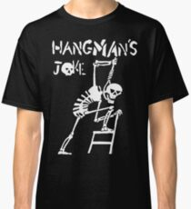Hangmans Joke Classic T-Shirt