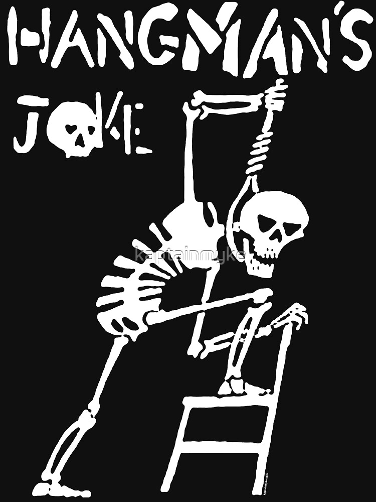 Hangmans Joke | Unisex T-Shirt