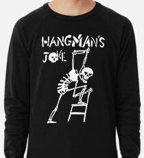 Hangmans Joke Lightweight Sweatshirt