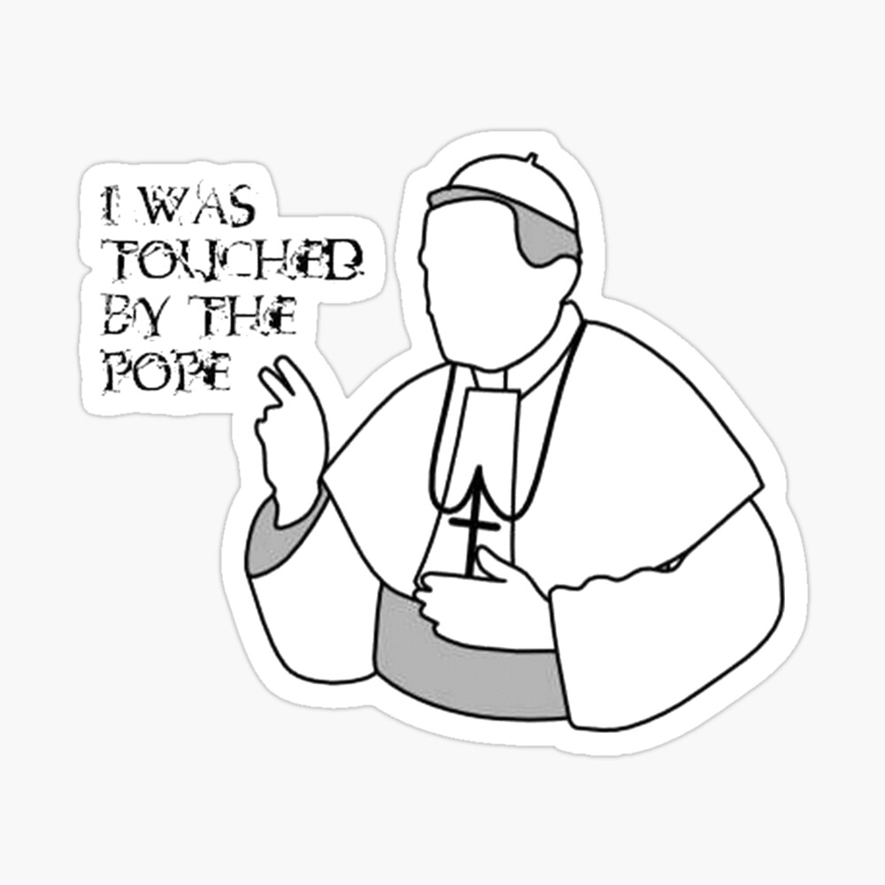 I Was Touched by the Pope Sticker