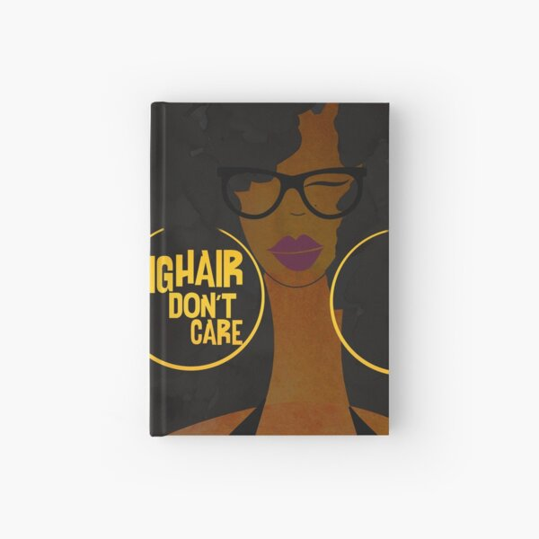BIG HAIR DON'T CARE Hardcover Journal