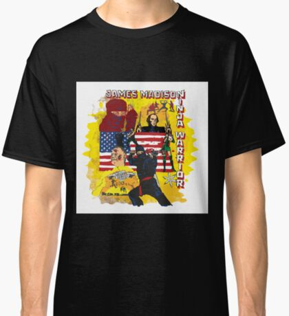 James Madison - Ninja Warrior! t-shirt Classic T-Shirt