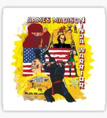 James Madison - Ninja Warrior! t-shirt Sticker