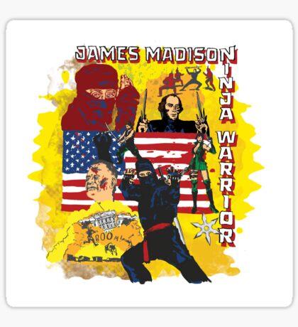 James Madison - Ninja Warrior! t-shirt Sticker