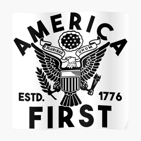 Limited Edition America First Shirt! Poster