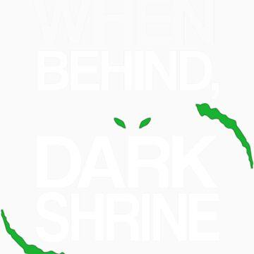 When Behind, Dark Shrine by stimpackapparel