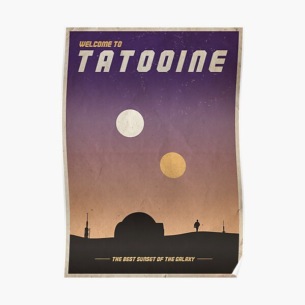 """Welcome to Tatooine"" Vintage poster Poster"