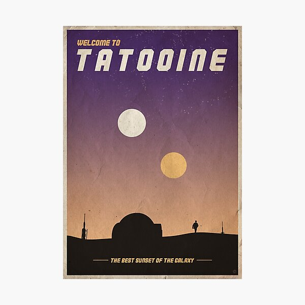 """Welcome to Tatooine"" Vintage poster Impression photo"