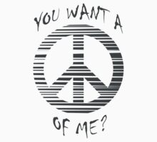 You want a peace of me? | Unisex T-Shirt
