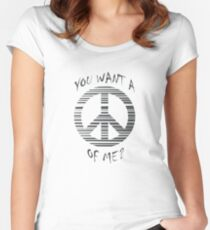 You want a peace of me? Women's Fitted Scoop T-Shirt