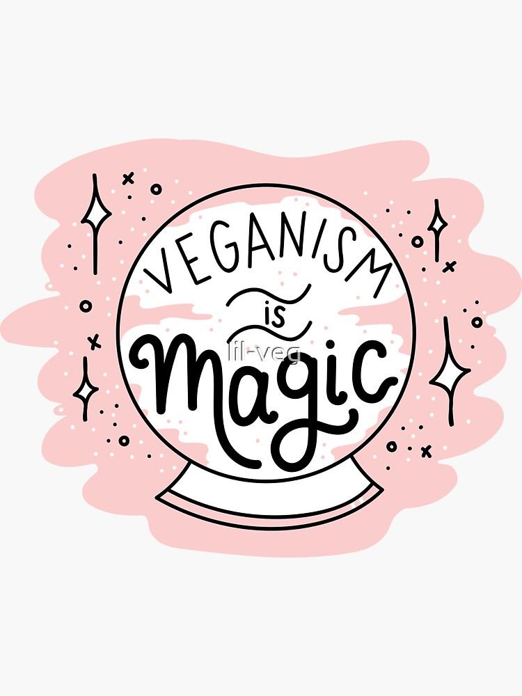VEGANISM IS MAGIC by lil-veg