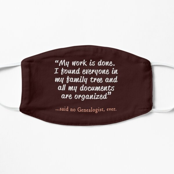 Funny Said no Genealogist ever gift for genealogy buffs Flat Mask
