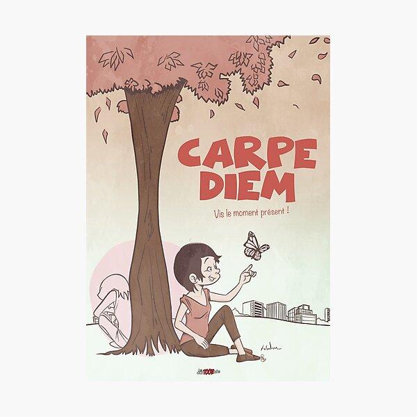 Inspirational quote - Carpe Diem Photographic Print