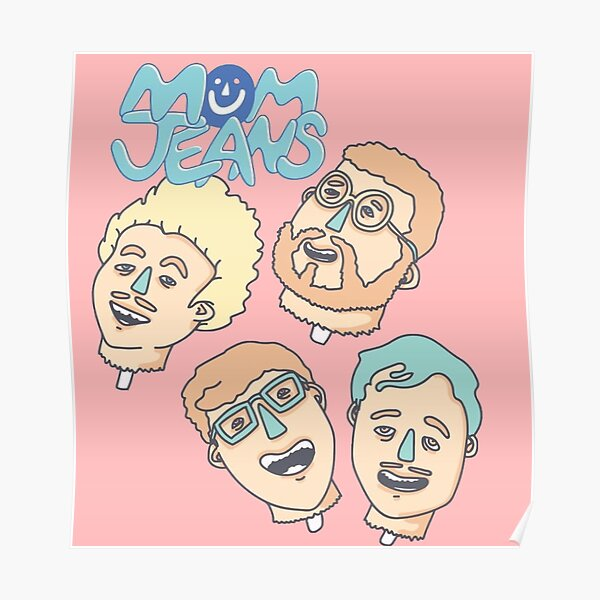 mom jeans band! Poster