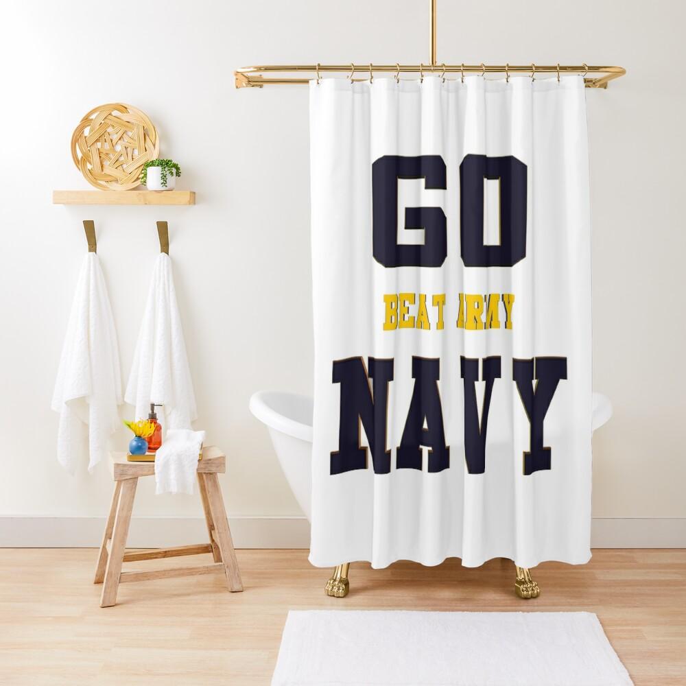 Go Navy, Beat Army!! Shower Curtain