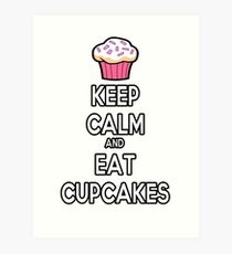 Keep Calm and Eat Cupcakes Art Print