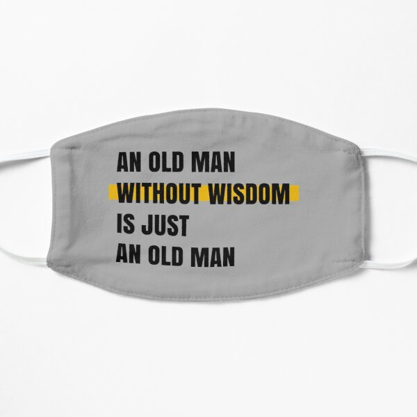 An old man without wisdom is just an old man Mask