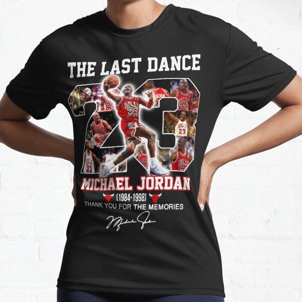 THE LAST DANCE 23 MICHAEL JORDAN 1984-1998 THANK YOU FOR THE MEMORIES Active T-Shirt