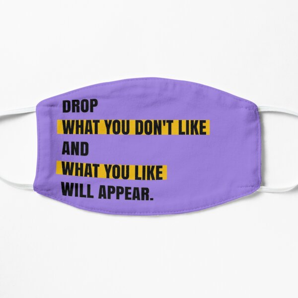 Drop what you don't like and what you like will appear Mask