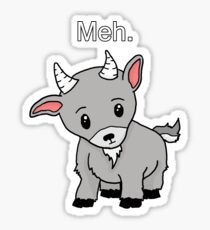 Meh. - Goat of indifference  Sticker