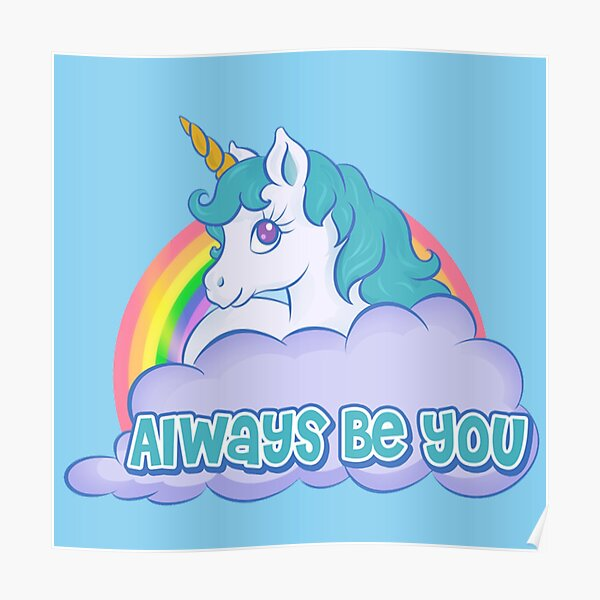 always be you unicorn -(Dwayne Johnson) Bob Stone - central intelligence movie tshirt Poster