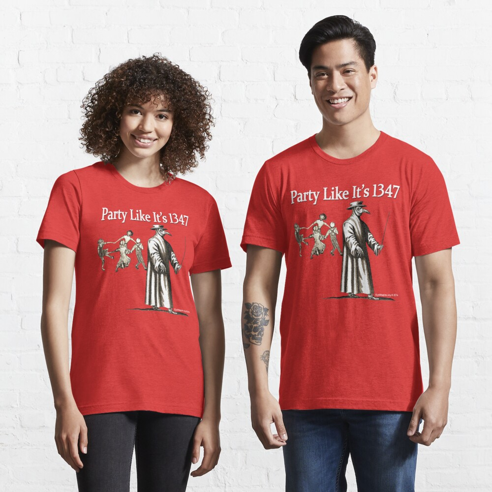 Party Like It's 1347 Essential T-Shirt
