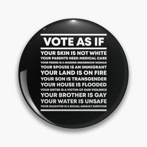 Vote As If Pin