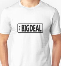 BIG DEAL numberplate Unisex T-Shirt